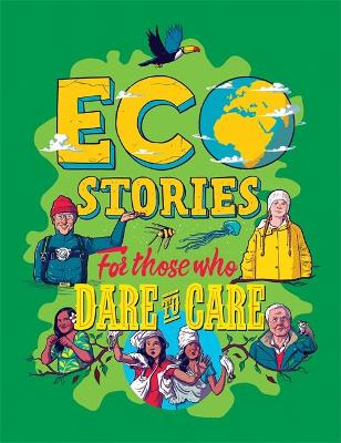Eco Stories for those who Dare to Care