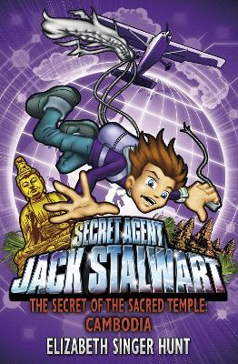 Jack Stalwart: The Secret of the Sacred Temple: Cambodia: Book 5