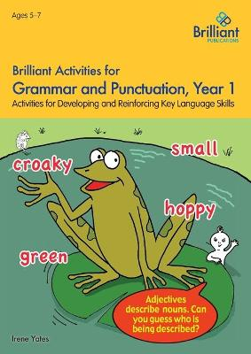 Brilliant Activities for Grammar and Punctuation, Year 1: Activities for Developing and Reinforcing Key Language Skills