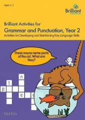 Brilliant Activities for Grammar and Punctuation, Year 2: Activities for Developing and Reinforcing Key Language Skills