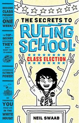 Class Election (Secrets to Ruling School #2): Book Two: Class Election