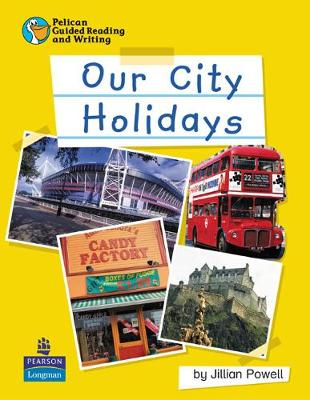Pelican Guided Reading and Writing My City Holidays Pupil Resource Bk Pupil's Resource Book 2
