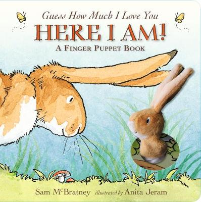 Guess How Much I Love You: Here I Am A Finger Puppet Book: Here I Am! A Finger Puppet Book