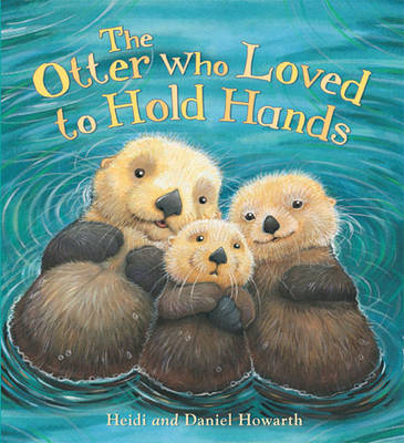 The Storytime: The Otter Who Loved to Hold Hands