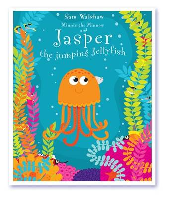 Jasper the Jumping Jellyfish: Minnie the Minnow and Jasper the Jumping Jellyfish