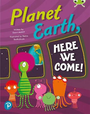 Bug Club Shared Reading: Planet Earth, Here We Come! (Reception)