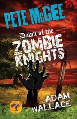 Pete McGee Dawn of the Zombie Knights