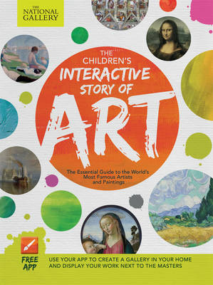 Children's Interactive Story of Art: The Essential Guide to the World's Most Famous Artists and Paintings