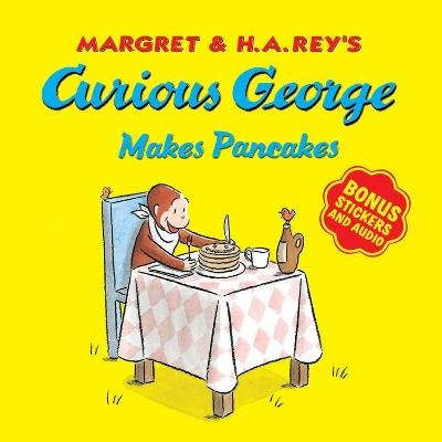 Curious George Makes Pancakes: With Bonus Stickers and Audio