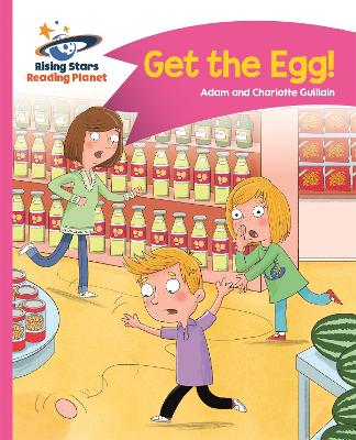 Reading Planet - Get the Egg! - Pink B: Comet Street Kids