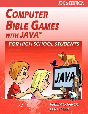 Computer Bible Games with Java for High School Students - Jdk6 Edition