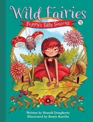 Wild Fairies #3: Poppy's Silly Seasons