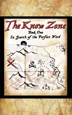 The Know Zone: Book One: In Search of the Perfect Word