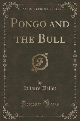 Pongo and the Bull (Classic Reprint)