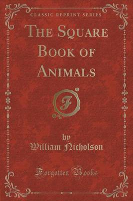 The Square Book of Animals (Classic Reprint)
