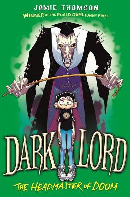 Dark Lord: Headmaster of Doom: Book 4