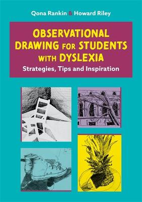 Observational Drawing for Students with Dyslexia: Strategies, Tips and Inspiration