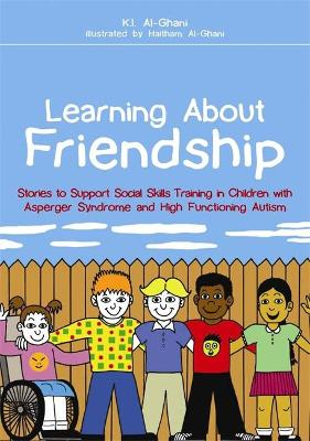 Learning About Friendship: Stories to Support Social Skills Training in Children with Asperger Syndrome and High Functioning Autism