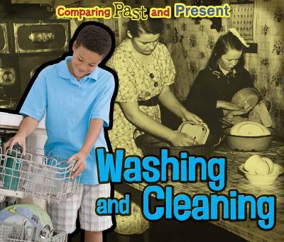 Washing and Cleaning: Comparing Past and Present