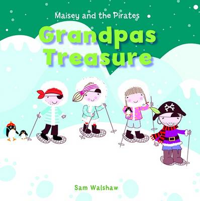 Maisey and the Pirates - Grandpas Treasure
