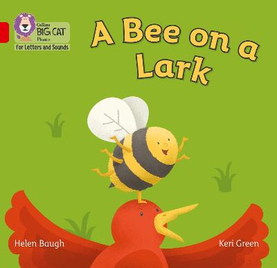 A Bee on a Lark: Band 2b/Red B