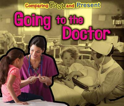 Going to the Doctor: Comparing Past and Present