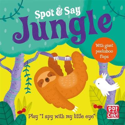 Spot and Say: Jungle: Play I Spy with My Little Eye