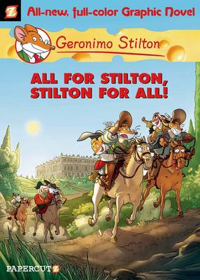 Geronimo Stilton 15: All for Stilton, Stilton for All!