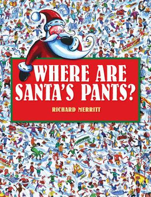 Where Are Santa's Pants?: Little Hare Books