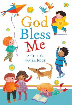 God Bless Me: A Child's Prayer Book