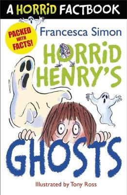 Horrid Henry's Ghosts: A Horrid Factbook