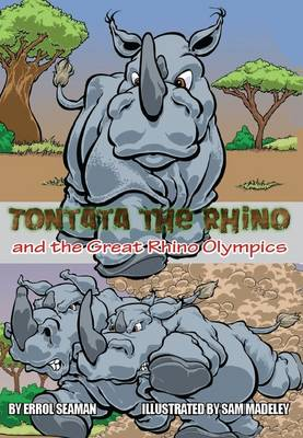 Tontata the Rhino: And the Great Rhino Olympics