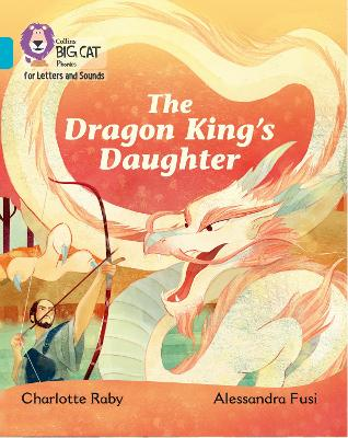 The Dragon King's Daughter: Band 07/Turquoise