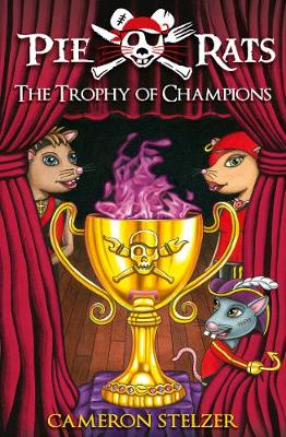 The Trophy of Champions - Pie Rats Book 4