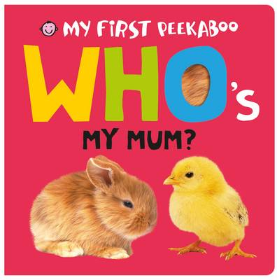 Who'S My Mum?: My First Peekaboo
