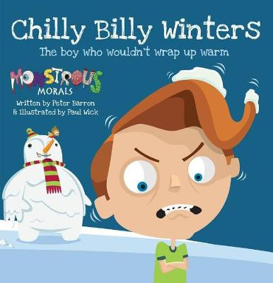 Chilly Billy Winters:The Boy Who Wouldn't Wrap Up Warm: The Boy Who Wouldn't Wrap Up Warm