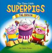 The Three Little Superpigs: The Origin Story