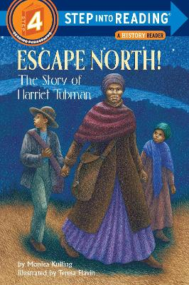 Escape North! The Story Of Harriet Tubman: Step Into Reading 4