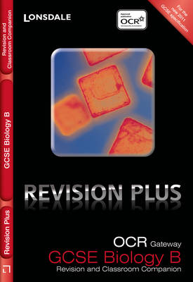 OCR Gateway Biology B: Revision and Classroom Companion
