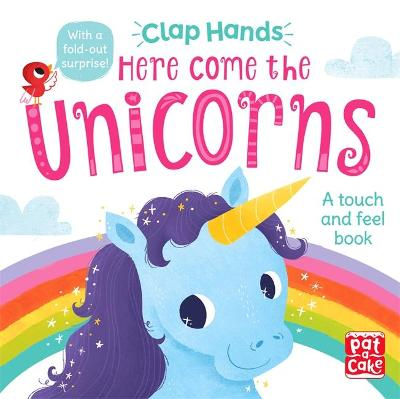 Clap Hands: Here Come the Unicorns: A touch-and-feel board book
