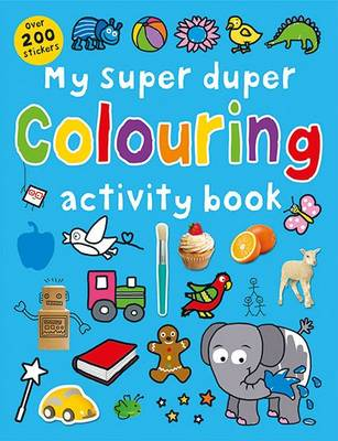My Super Duper Colouring Activity Book: Super Dupers