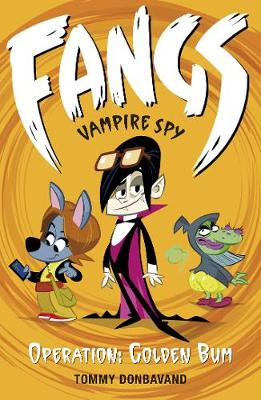 Fangs Vampire Spy Book 1: Operation: Golden Bum
