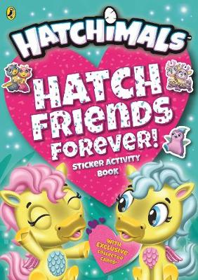 Hatchimals: Hatch Friends Forever! Sticker Activity Book