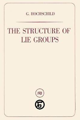 The Structure of Lie Groups
