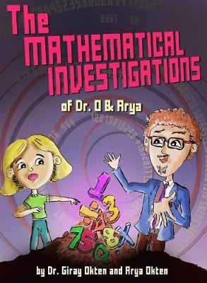 Mathematical Investigations of Dr. O and Arya