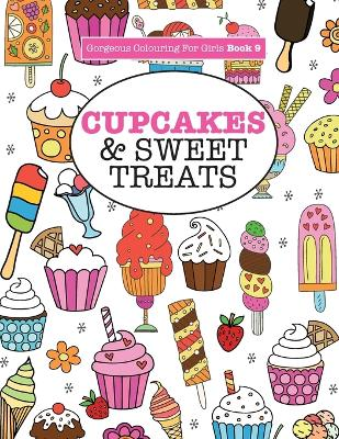 Gorgeous Colouring For Girls - Cupcakes & Sweet Treats