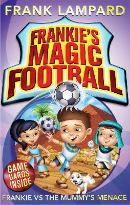 Frankie's Magic Football: Frankie vs The Mummy's Menace: Book 4