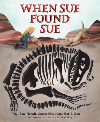 When Sue Found Sue: Sue Hendrickson Discovers Her T. Rex