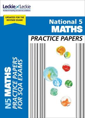 National 5 Maths Practice Papers for New 2019 Exams: Prelim Papers for Sqa Exam Revision