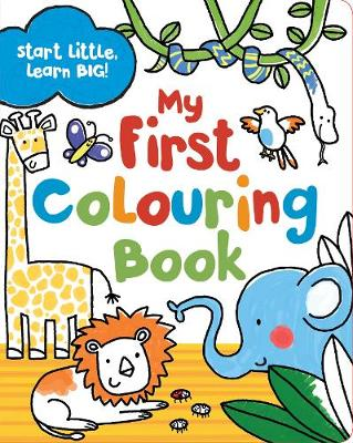 Start Little Learn Big My First Colouring Book